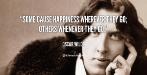 quote-Oscar-Wilde-some-cause-happiness-wherever-they-go-others-387